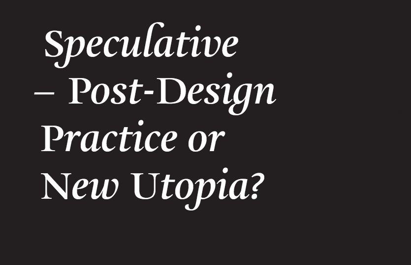 Part 3 What Is Speculative Critical Fiction Design